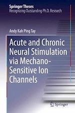 Acute and Chronic Neural Stimulation via Mechano-Sensitive Ion Channels