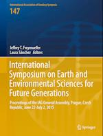 International Symposium on Earth and Environmental Sciences for Future Generations (INTERNATIONAL ASSOCIATION OF GEODESY SYMPOSIA, nr. 147)