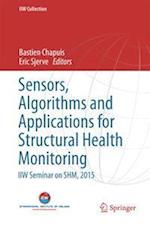 Sensors, Algorithms and Applications for Structural Health Monitoring : IIW Seminar on SHM, 2015