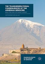 The Transgenerational Consequences of the Armenian Genocide (Palgrave Studies in the History of Genocide)
