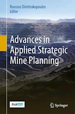 Advances in Applied Strategic Mine Planning