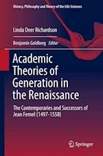 Academic Theories of Generation in the Renaissance (History, Philosophy and Theory of the Life Sciences, nr. 22)