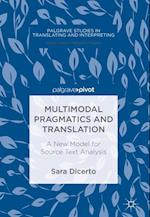 Multimodal Pragmatics and Translation : A New Model for Source Text Analysis