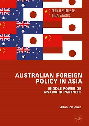Bog, hardback Australian Foreign Policy in Asia : Middle Power or Awkward Partner? af Allan Patience