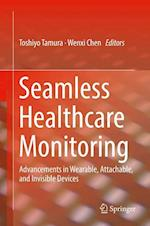 Seamless Healthcare Monitoring : Advancements in Wearable, Attachable, and Invisible Devices