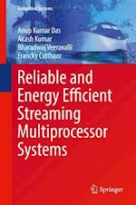 Reliable and Energy Efficient Streaming Multiprocessor Systems (Embedded Systems)