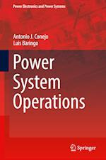 Power System Operations (Power Electronics and Power Systems)