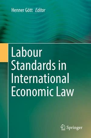 Labour Standards in International Economic Law
