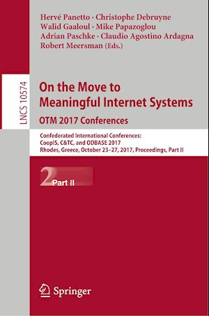 On the Move to Meaningful Internet Systems. OTM 2017 Conferences : Confederated International Conferences: CoopIS, C&TC, and ODBASE 2017, Rhodes, Gree