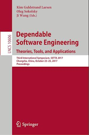 Dependable Software Engineering. Theories, Tools, and Applications : Third International Symposium, SETTA 2017, Changsha, China, October 23-25, 2017,