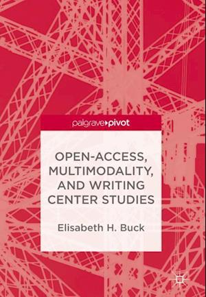 Open-Access, Multimodality, and Writing Center Studies