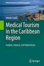 Medical Tourism in the Caribbean Region (Global Perspectives on Health Geography)