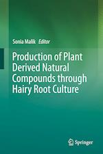 Production of Plant Derived Natural Compounds through Hairy Root Culture