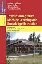 Towards Integrative Machine Learning and Knowledge Extraction : BIRS Workshop, Banff, AB, Canada, July 24-26, 2015, Revised Selected Papers