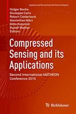 Compressed Sensing and its Applications : Second International MATHEON Conference 2015