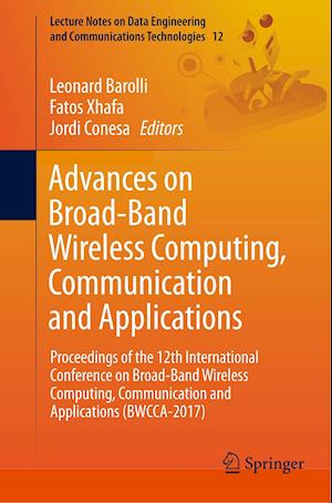Advances on Broad-Band Wireless Computing, Communication and Applications : Proceedings of the 12th International Conference on Broad-Band Wireless Co