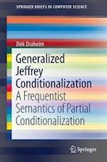 Generalized Jeffrey Conditionalization : A Frequentist Semantics of Partial Conditionalization