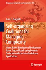 Self-organizing Coalitions for Managing Complexity : Agent-based Simulation of Evolutionary Game Theory Models using Dynamic Social Networks for Inter