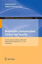 Multimedia Communications, Services and Security : 9th International Conference, MCSS 2017, Kraków, Poland, November 16-17, 2017, Proceedings