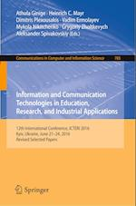 Information and Communication Technologies in Education, Research, and Industrial Applications : 12th International Conference, ICTERI 2016, Kyiv, Ukr