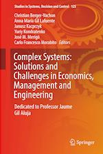 Complex Systems: Solutions and Challenges in Economics, Management and Engineering : Dedicated to Professor Jaime Gil Aluja