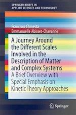 A Journey Around the Different Scales Involved in the Description of Matter and Complex Systems : A Brief Overview with Special Emphasis on Kinetic Th