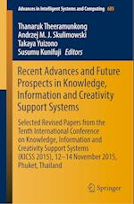 Recent Advances and Future Prospects in Knowledge, Information and Creativity Support Systems : Selected Revised Papers from the Tenth International C