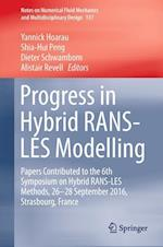 Progress in Hybrid RANS-LES Modelling (Notes on Numerical Fluid Mechanics and Multidisciplinary Design, nr. 137)