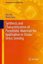 Synthesis and Characterization of Piezotronic Materials for Application in Strain/Stress Sensing (MECHANICAL ENGINEERING SERIES)