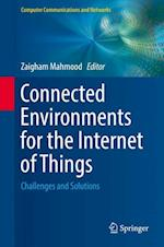 Connected Environments for the Internet of Things : Challenges and Solutions