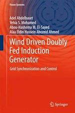 Wind Driven Doubly Fed Induction Generator : Grid Synchronization and Control