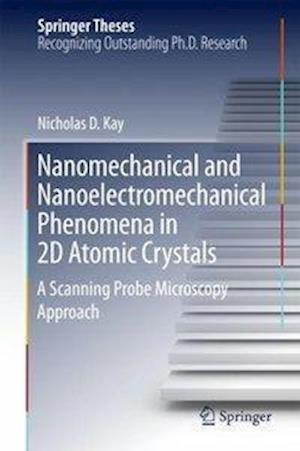 Nanomechanical and Nanoelectromechanical Phenomena in 2D Atomic Crystals : A Scanning Probe Microscopy Approach