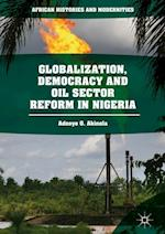 Globalization, Democracy and Oil Sector Reform in Nigeria (African Histories and Modernities)