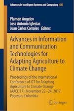 Advances in Information and Communication Technologies for Adapting Agriculture to Climate Change : Proceedings of the International Conference of ICT