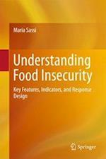 Understanding Food Insecurity : Key Features, Indicators, and Response Design