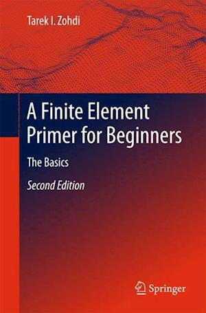 A Finite Element Primer for Beginners : The Basics