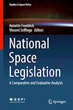 National Space Legislation : A Comparative and Evaluative Analysis