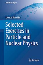 Selected Exercises in Particle and Nuclear Physics (Unitext for Physics)