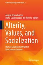 Alterity, Values, and Socialization : Human Development Within Educational Contexts