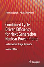 Combined Cycle Driven Efficiency for Next Generation Nuclear Power Plants : An Innovative Design Approach