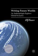 Writing Future Worlds (Palgrave Studies in Literary Anthropology)