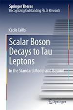 Scalar Boson Decays to Tau Leptons : in the Standard Model and Beyond