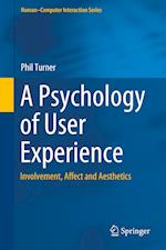 A Psychology of User Experience : Involvement, Affect and Aesthetics