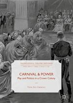 Carnival and Power (Transnational Theatre Histories)
