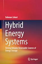 Hybrid Energy Systems : Driving Reliable Renewable Sources of Energy Storage