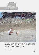 Animals and the Fukushima Nuclear Disaster (Palgrave Macmillan Animal Ethics Series)