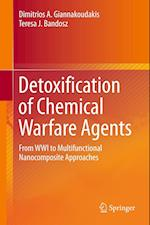 Detoxification of Chemical Warfare Agents : From WWI to Multifunctional Nanocomposite Approaches