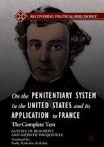 On the Penitentiary System in the United States and its Application to France (Recovering Political Philosophy)