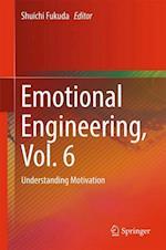 Emotional Engineering, Vol. 6 : Understanding Motivation