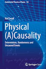 Physical (A)Causality (FUNDAMENTAL THEORIES OF PHYSICS, nr. 192)